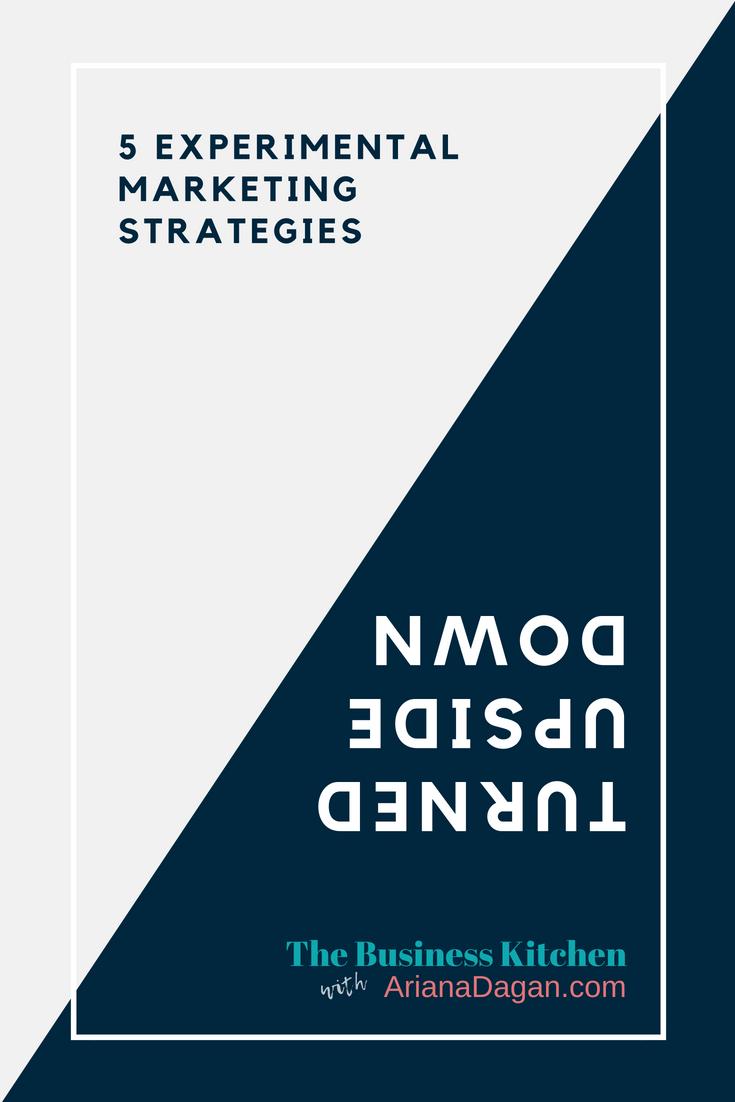 5 ways to turn standard experimental marketing strategies upside down