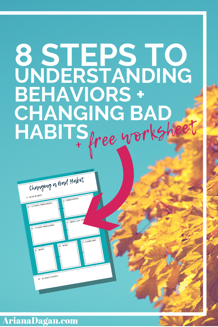 8 Steps to Understanding Behaviors and changing bad habits by ariana dagan
