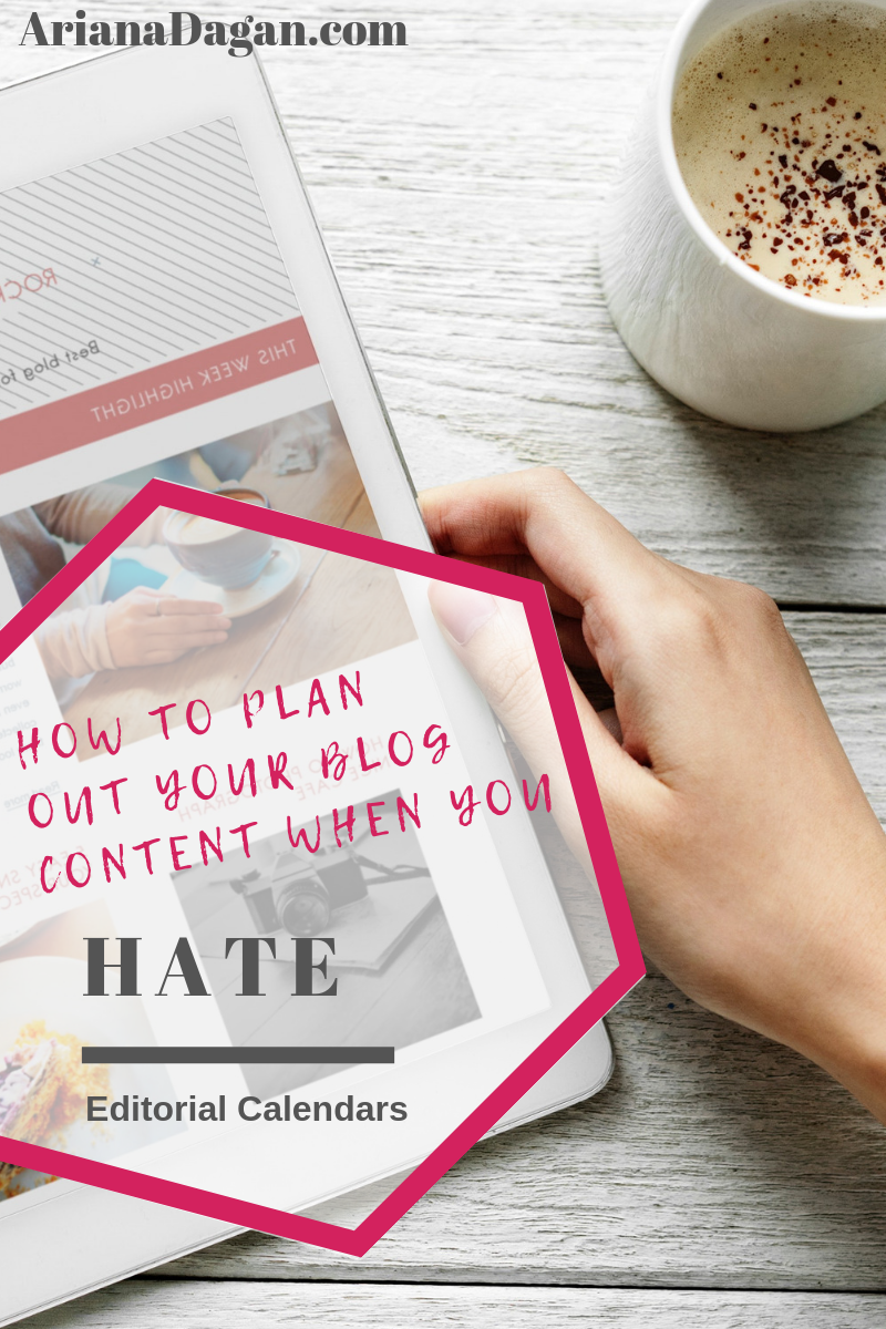 How to plan out your blog content when you hate editorial calendars by Ariana Dagan