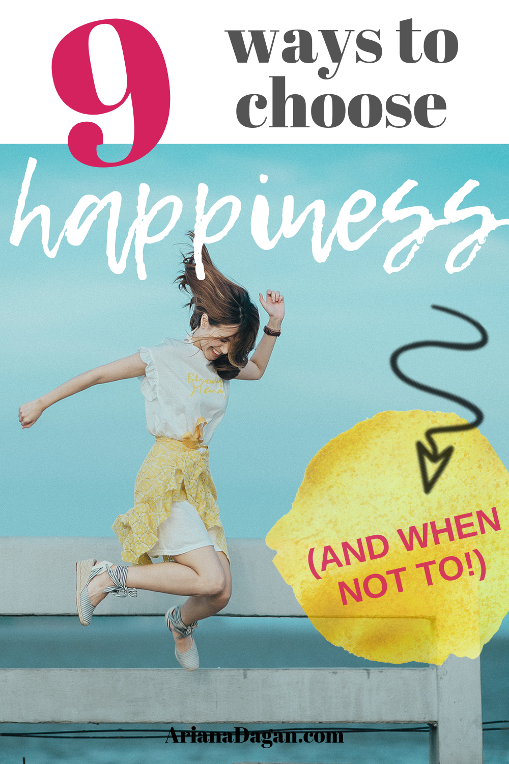9 Ways to Choose Happiness (and When NOT to)!
