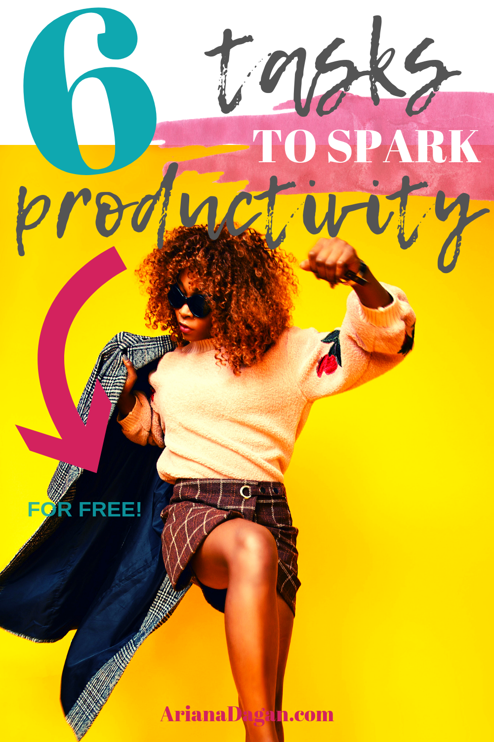 6 Tasks to Spark Productivity in the AM by ariana dagan