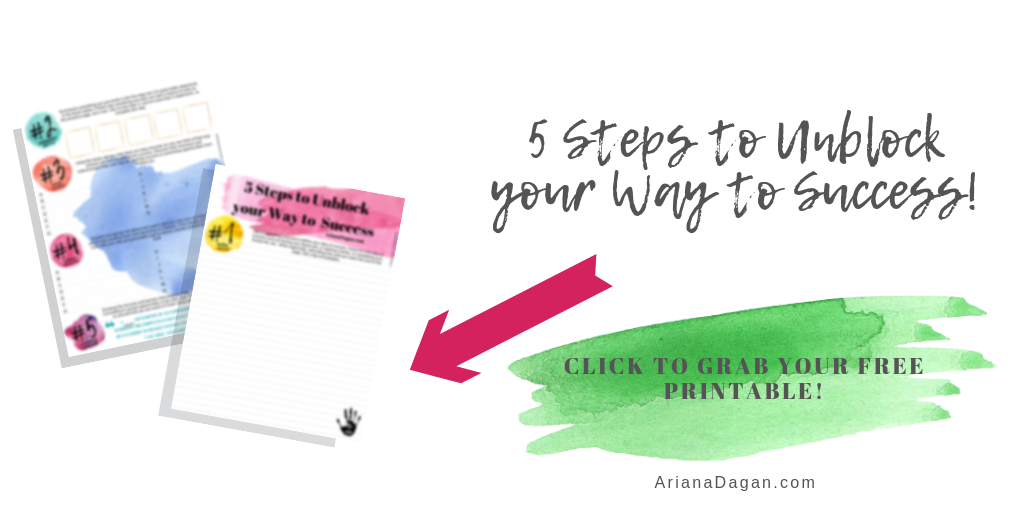 6 Ways to Achieve your Dreams (without you getting in the way) + FREE Worksheet by Ariana Dagan