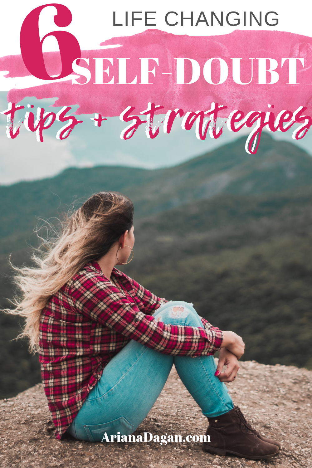 6 Life Changing self doubt tips and strategies by Ariana Dagan