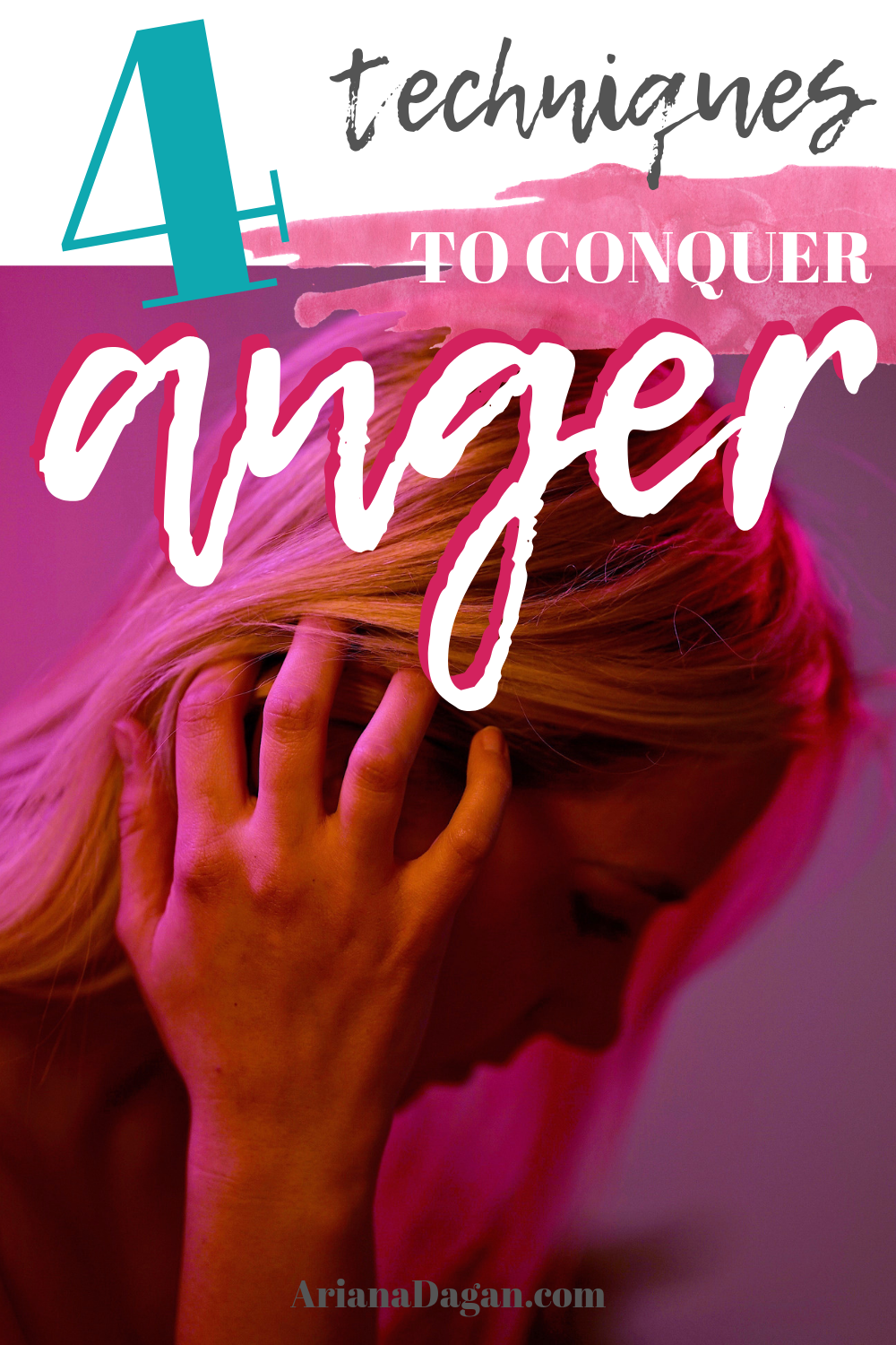 4 Techniques to Conquer Anger by Ariana Dagan